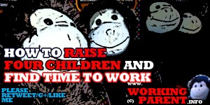 How to raise 4 children and find time to work